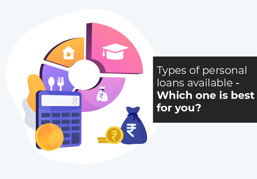 Types of personal loans that are available in the market and which one is best for you