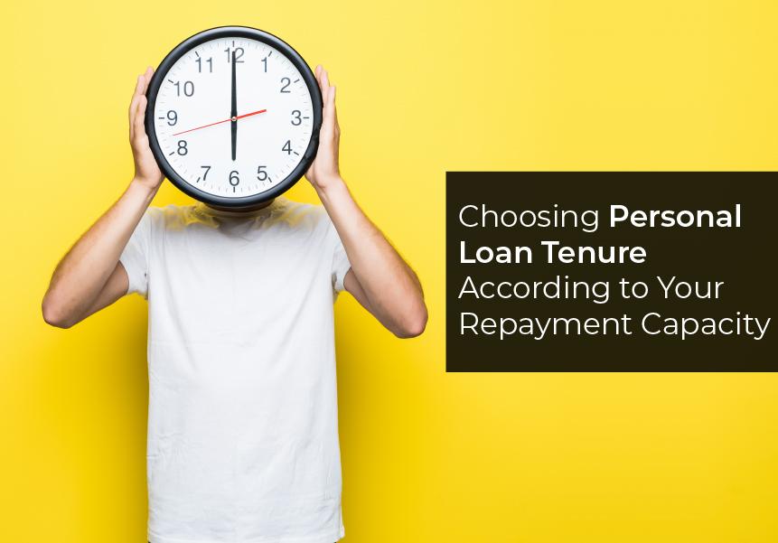 Choosing Personal Loan Tenure According to Your Repayment Capacity
