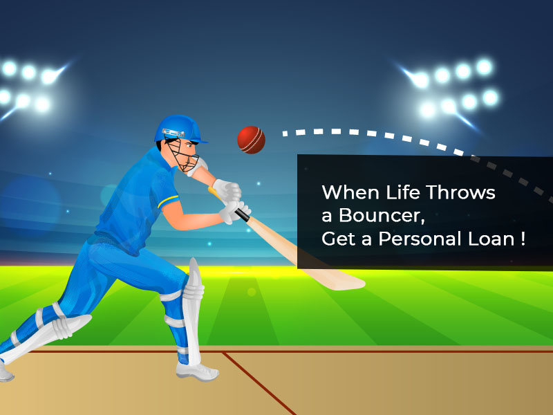 When Life throws a Bouncer, Get a Personal Loan!