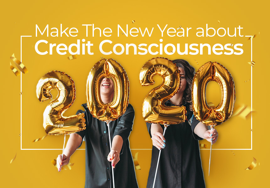 Make Year 2020 about Credit Consciousness