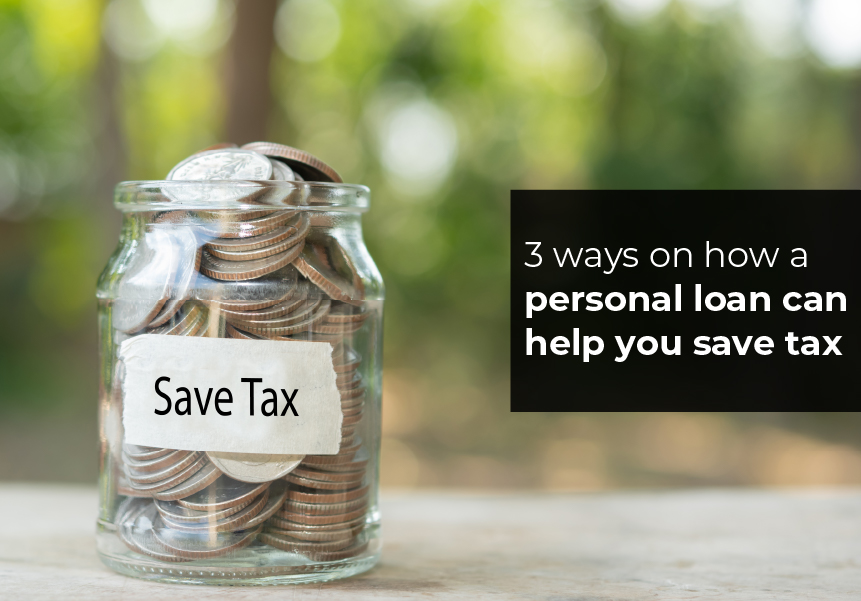 3 ways on how a Personal Loan can help you save Tax