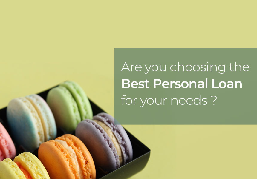 Are you Choosing the Best Personal Loan for Your Needs?