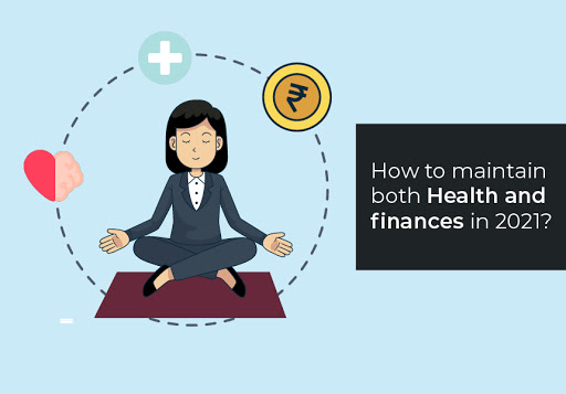 How to maintain both Health and finances in 2021?