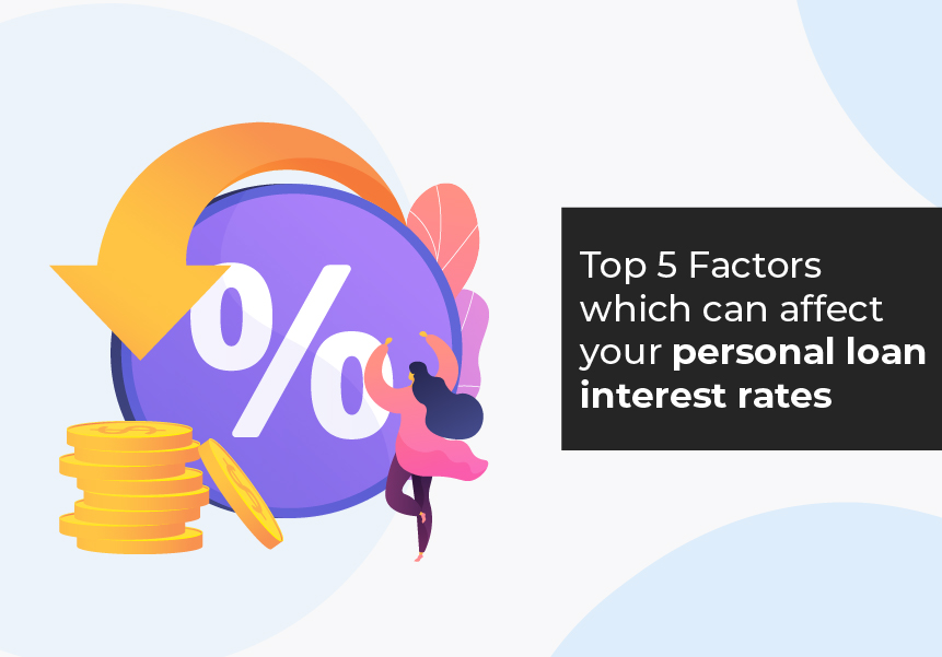 Top 5 Factors which can affect your personal loan interest rates