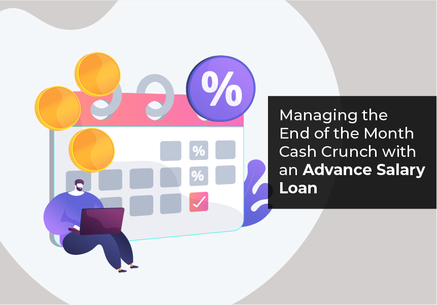 Managing the End of the Month Cash Crunch with an Advance Salary Loan