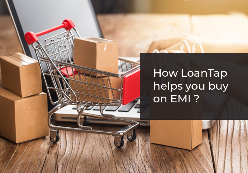 How LoanTap helps you Buy on EMI?