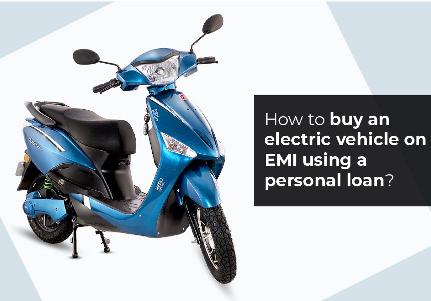 How to buy an electric vehicle on EMI using a personal loan?