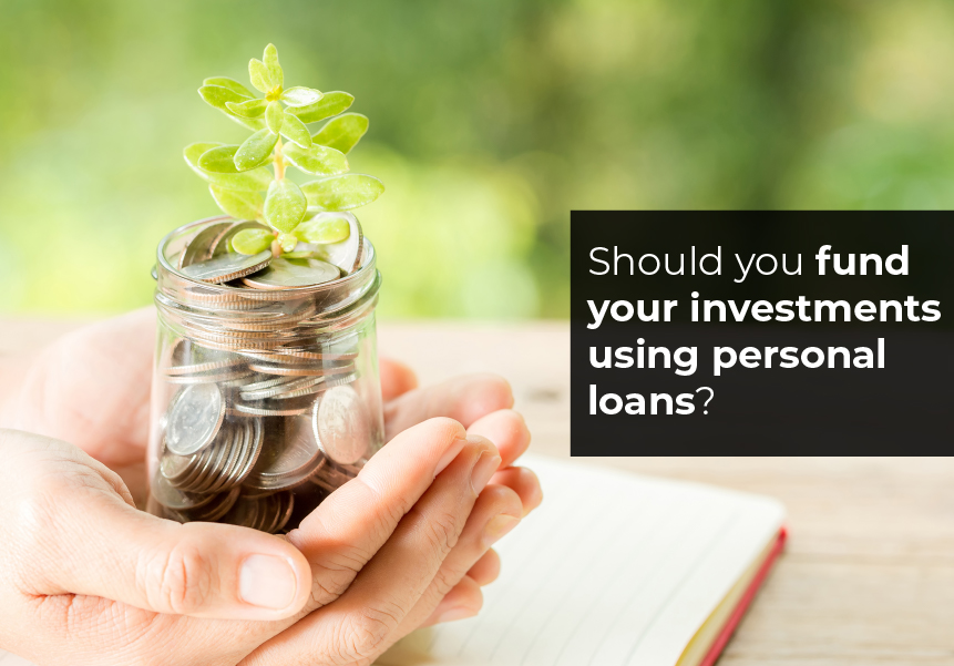 Should you fund your investments using personal loans?