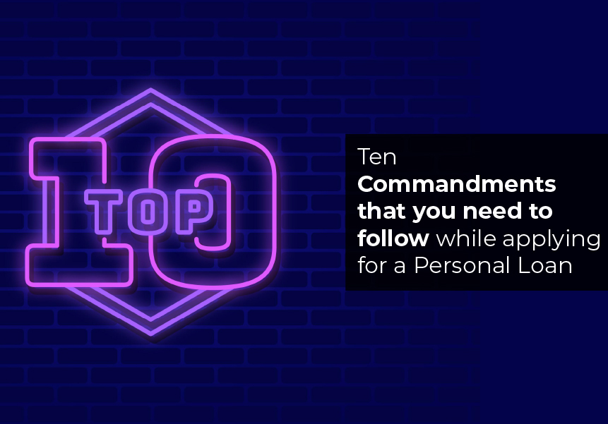Ten Commandments that you need to follow while applying for a Personal Loan