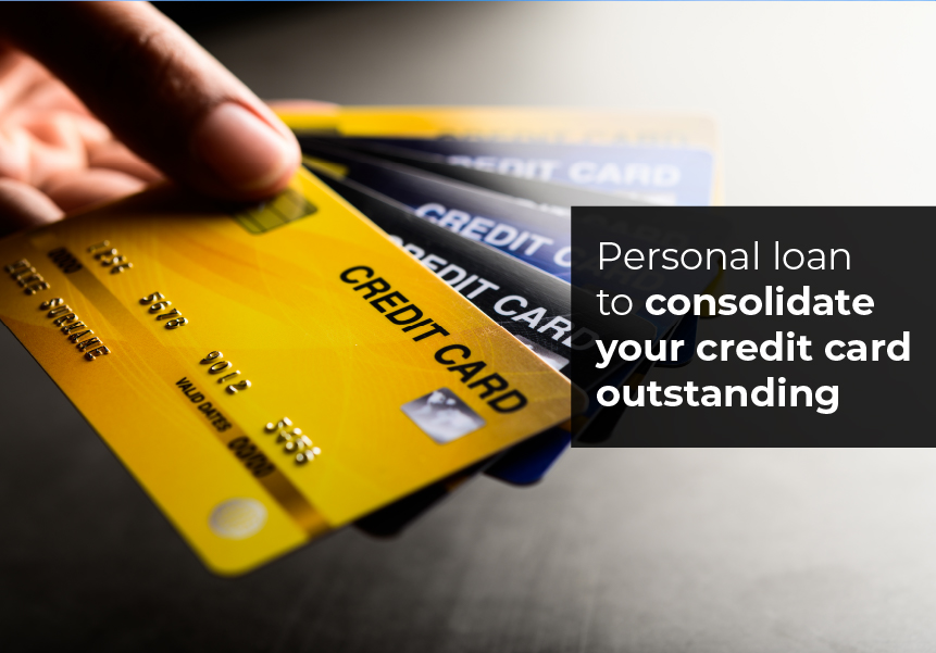 Personal loan to consolidate your credit card outstanding