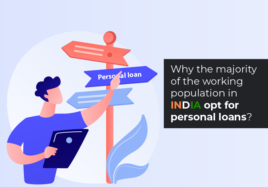 Why do the majority of the working population in INDIA opt for personal loans?