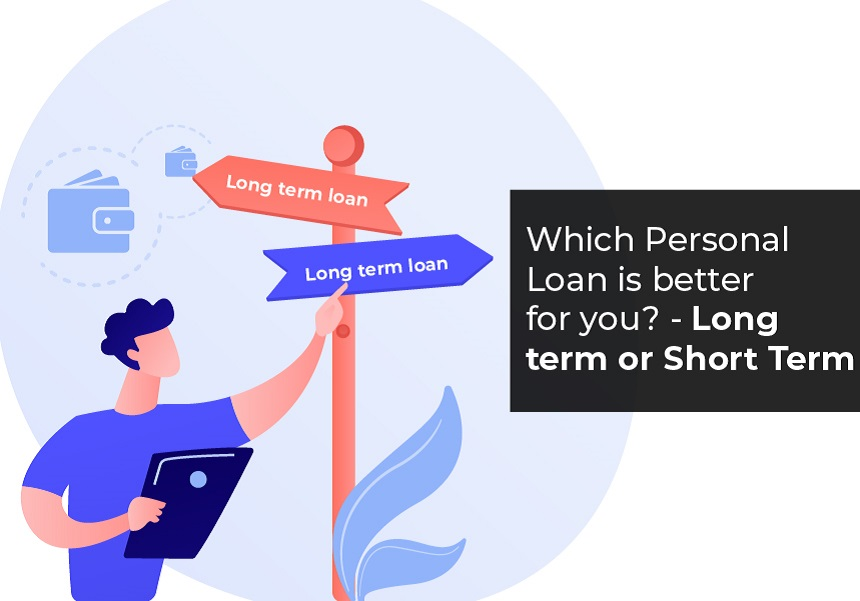 Which Personal Loan is better for you? - Long term or Short Term