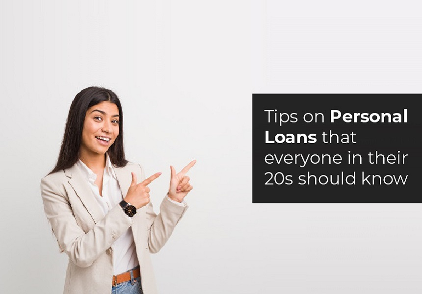 Tips on Personal Loans that everyone in their 20s should know