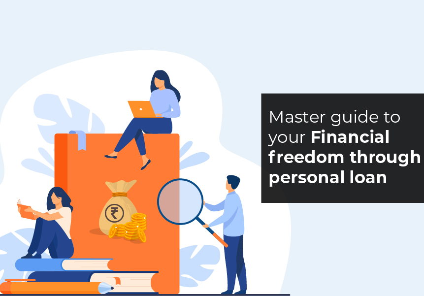 Master guide to your Financial freedom through Personal Loan