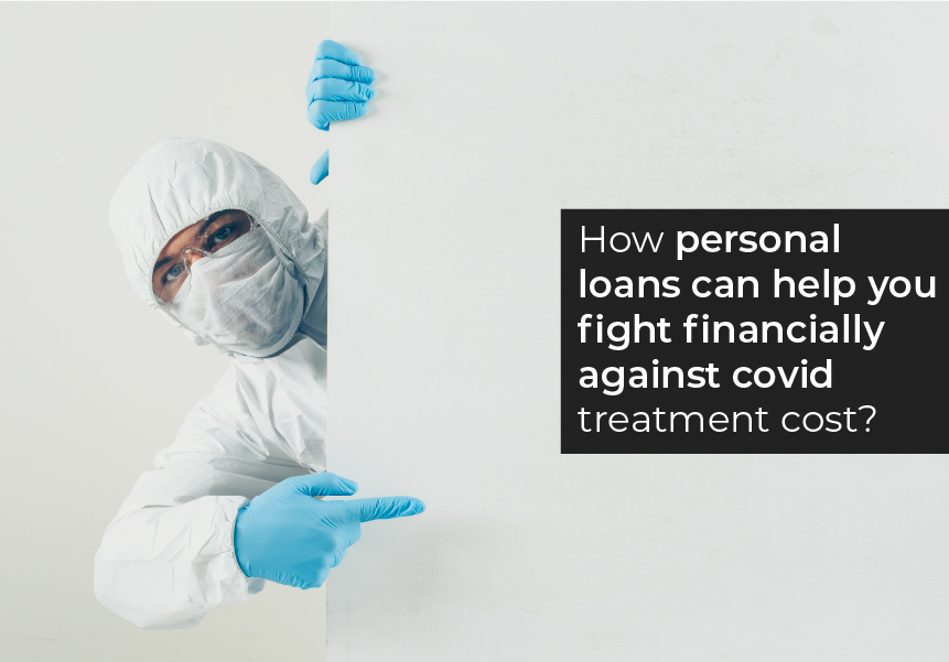 How personal loans can help you fight financially against covid treatment costs?