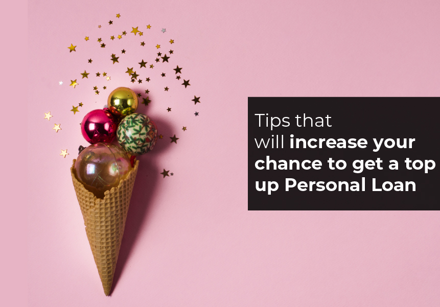 Tips that will increase your chance to get a top up Personal loan