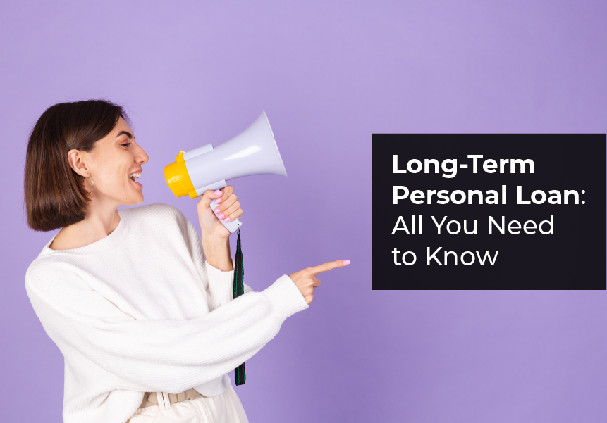 Long-Term Personal Loan: All You Need to Know