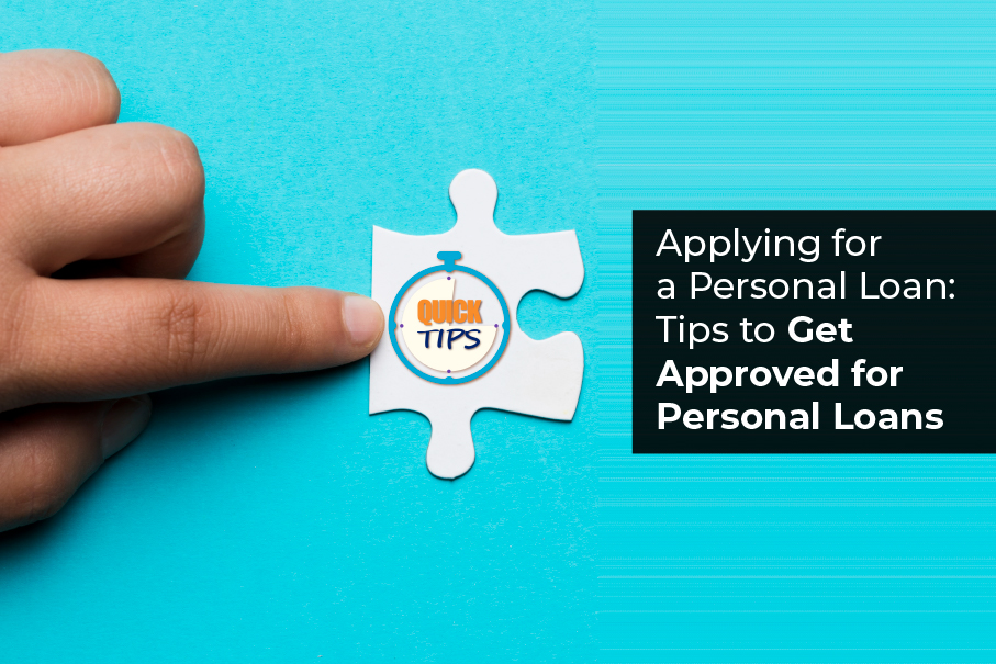 Applying for a Personal Loan: Tips to Get Approved for Personal Loans