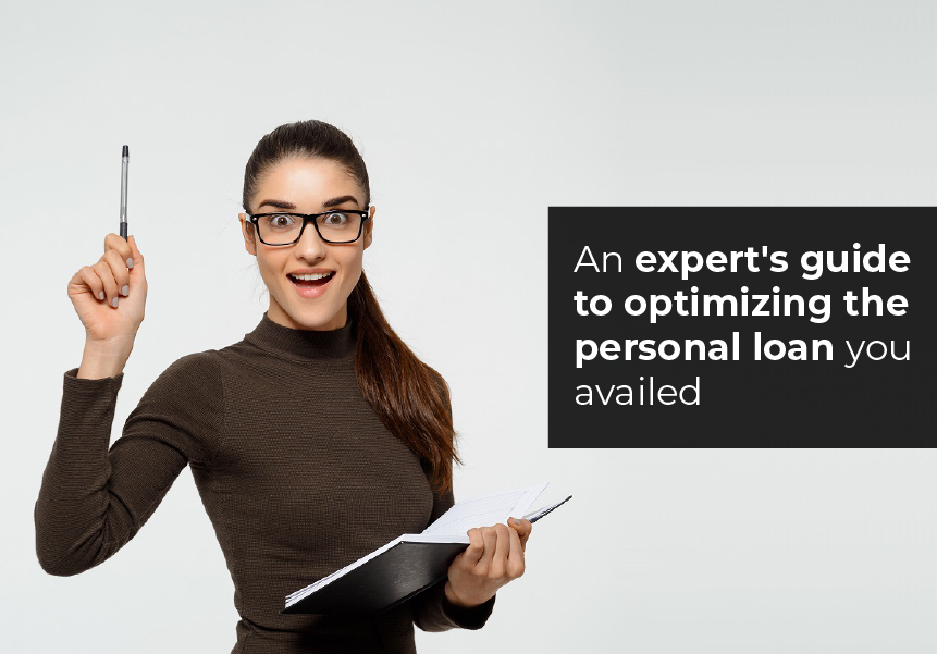 An expert's guide to optimizing the personal loan you availed