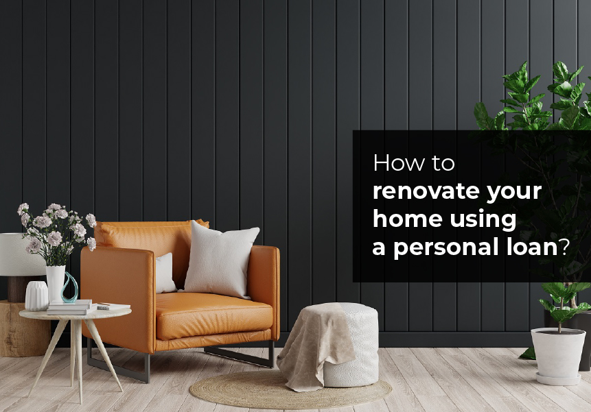 How to renovate your home using a personal loan?