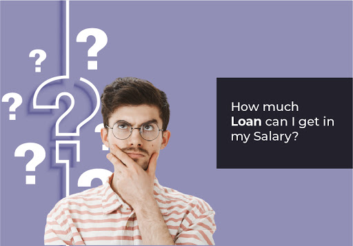 How much loan can I get in my Salary?