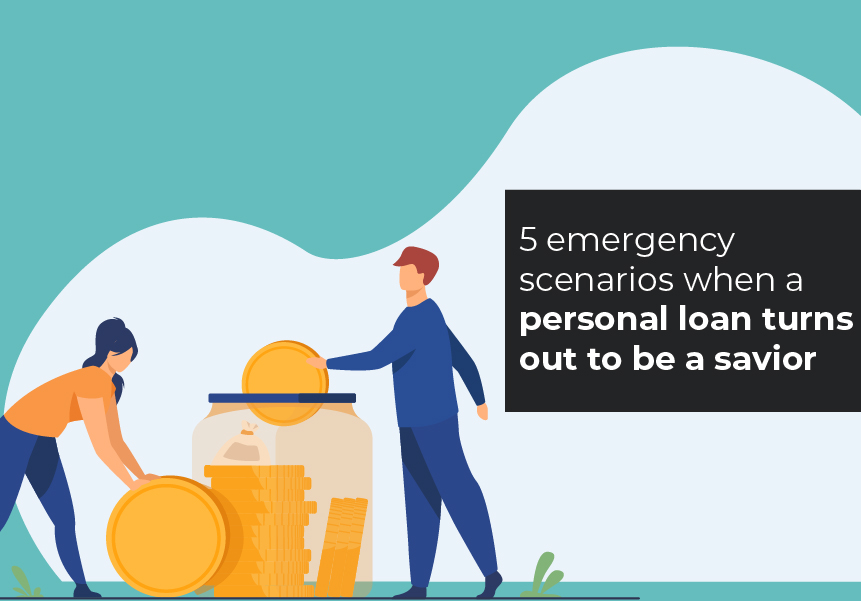 5 emergency scenarios when a personal loan turns out to be a savior