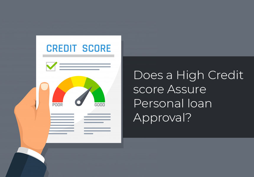 Does a High Credit score Assure Personal loan Approval?