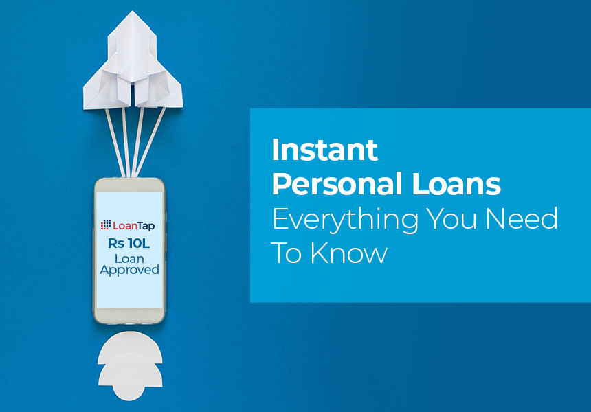 Instant Personal Loans - Everything You Need To Know