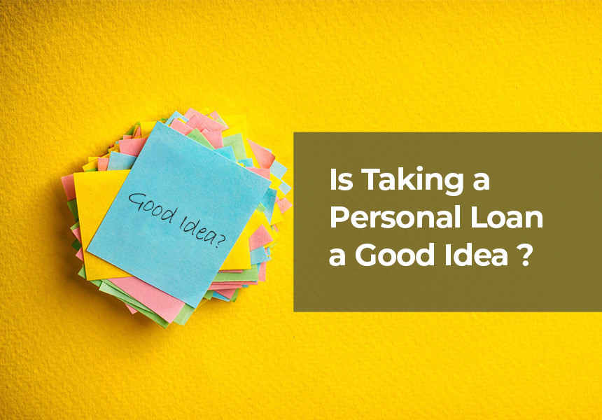 Is Taking a Personal Loan a Good Idea? Do's and Don'ts to Remember