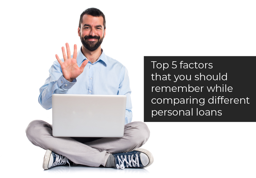Top 5 factors that you should remember while comparing different Personal loans