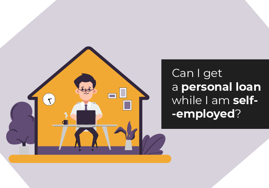 Can I get a personal loan while I am self-employed?