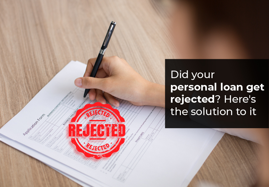 Did your personal loan get rejected? Here's the solution to it