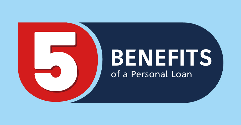Are you aware of the 5 benefits of taking Personal Loan?