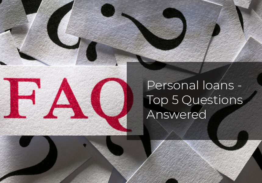Personal loans - Top 5 Questions Answered
