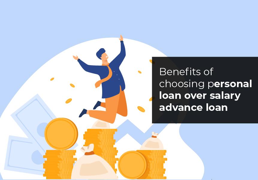 Benefits of choosing personal loan over salary advance loan