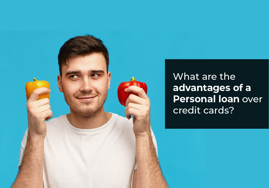 What are the advantages of a Personal loan over credit cards?