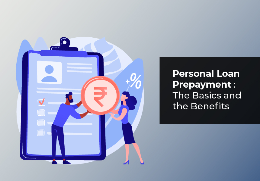 Personal Loan Prepayment: The Basics and the Benefits