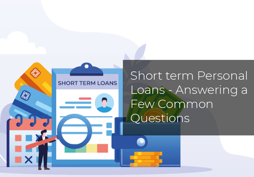Short term Personal loans - Answering a Few common questions