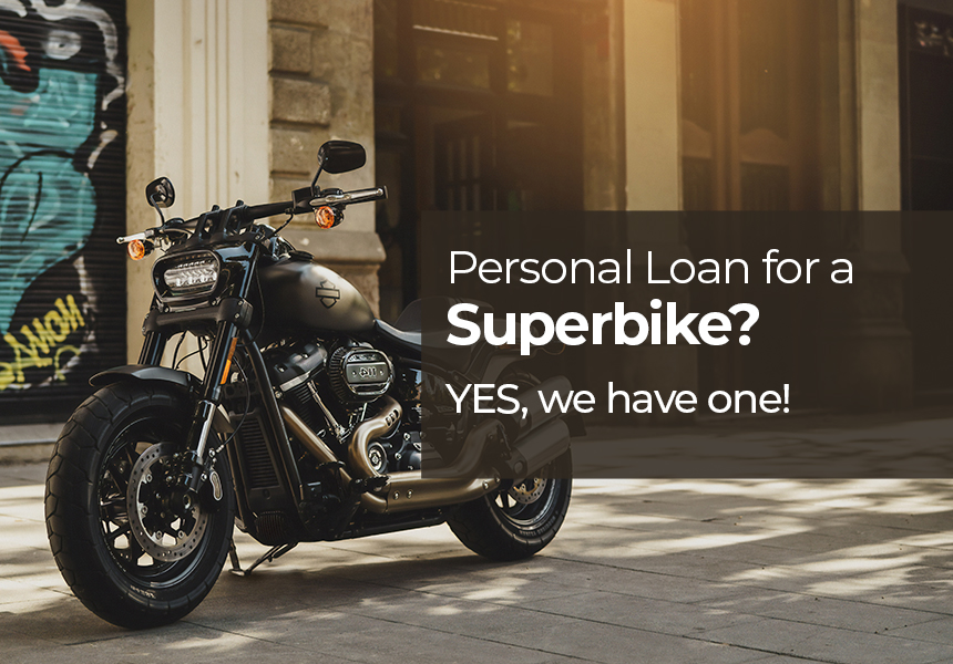 Personal Loan for a Superbike? Yes, we have one!