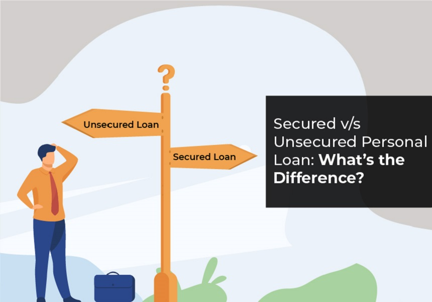 Secured Vs.Unsecured Personal Loan: What's the Difference?
