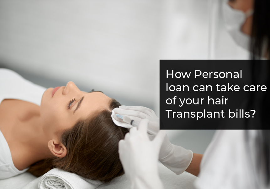 How Personal loan can take care of your hair transplant bills?
