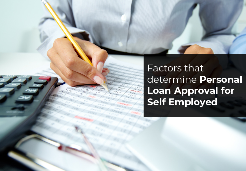 Factors that determine Personal Loan Approval  for Self Employed