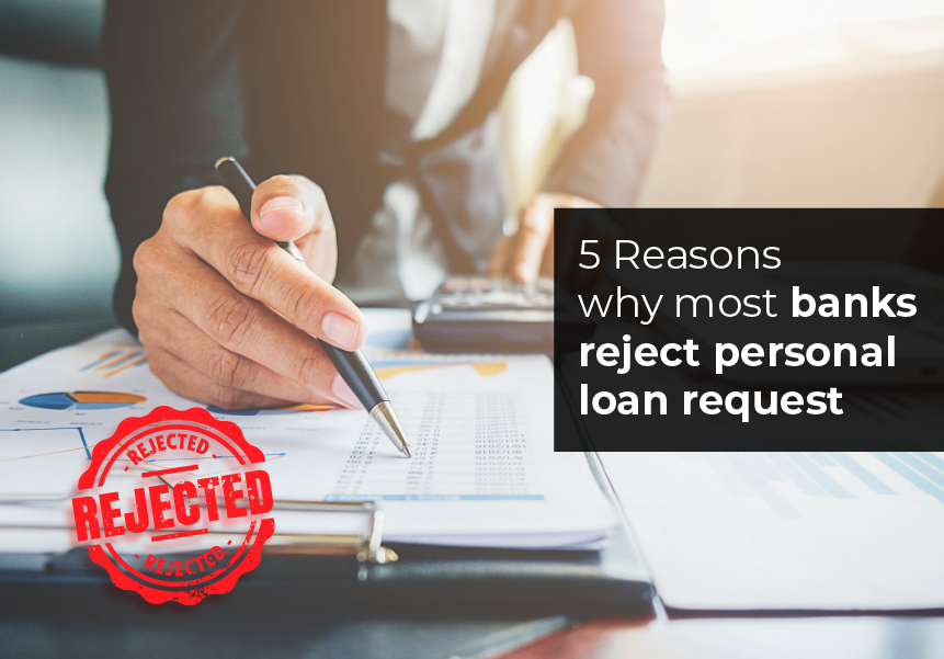 5 Reasons why most Banks reject Personal loan request