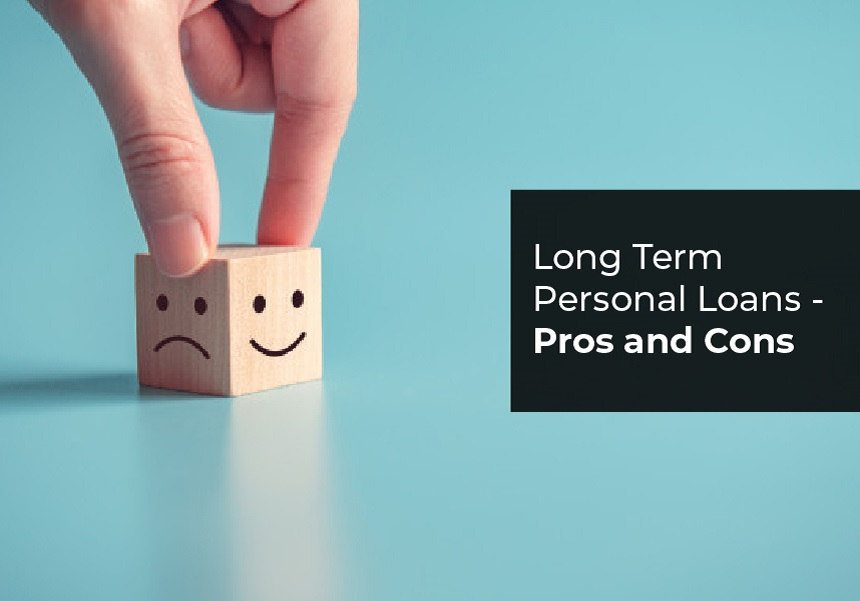 Long Term Personal Loans - Pros and Cons