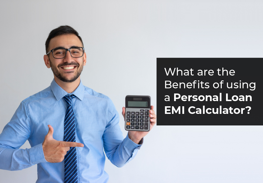 What are the Benefits of using a Personal Loan EMI Calculator?
