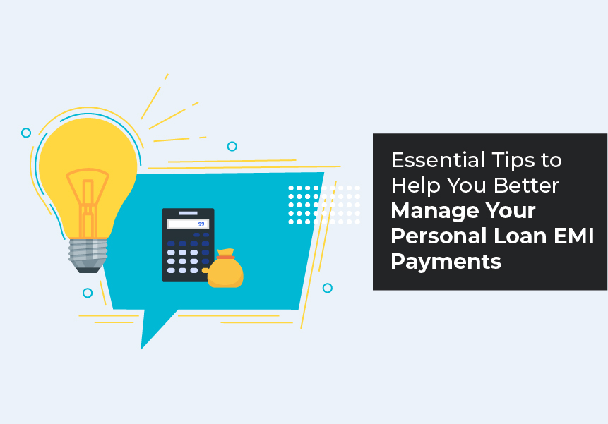 Essential Tips to Help You Better Manage Your Personal Loan EMI Payments