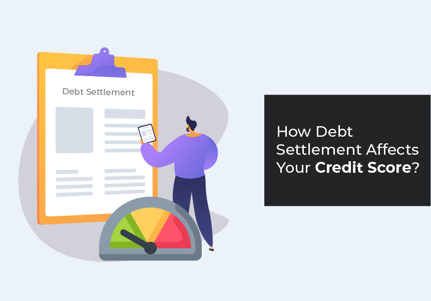 How Debt Settlement Affects Your Credit Score?