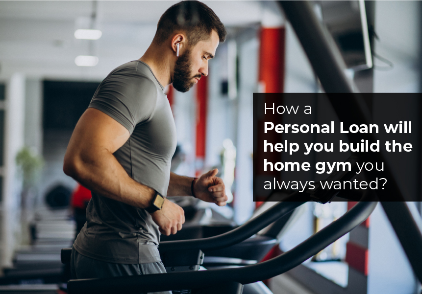 How a Personal Loan will help you build the home gym you always wanted?