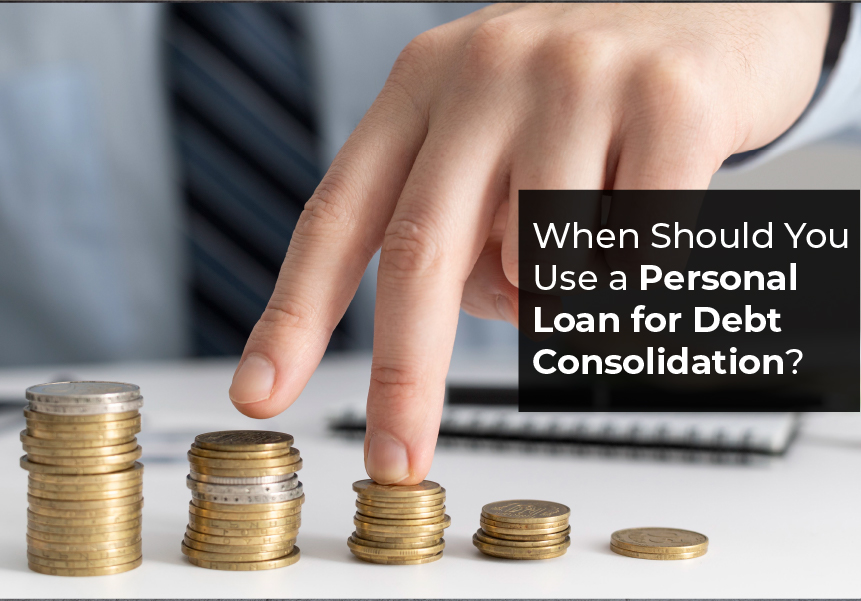 When Should You Use a Personal Loan for Debt Consolidation?