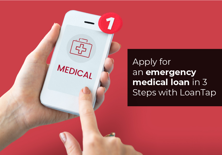 Apply for an emergency medical loan in 3 Steps with LoanTap